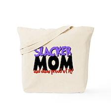 Slacker Mom Tote Bag
