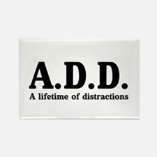 A.D.D. a lifetime of distractions Magnets