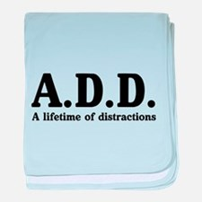 A.D.D. a lifetime of distractions baby blanket