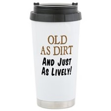 Old As Dirt Lively Travel Mug