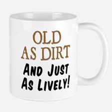 Old As Dirt Lively Mugs