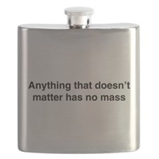 Anything that doesnt matter has no mass Flask