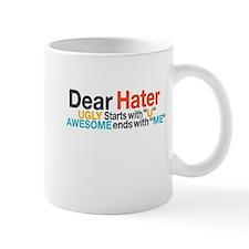 dear hater ugly starts with u awesome e Mug