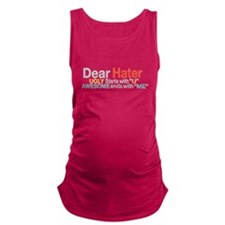 dear hater ugly starts with u a Maternity Tank Top
