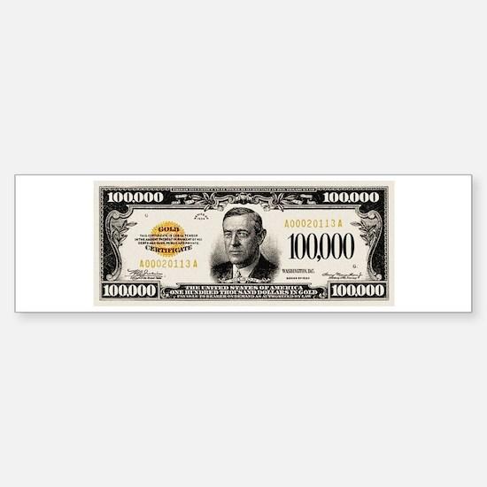 $100,000 dollar note Bumper Bumper Bumper Sticker