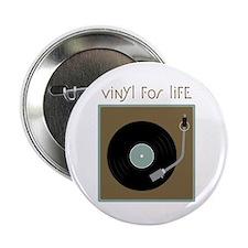 "Vinyl For Life 2.25"" Button"