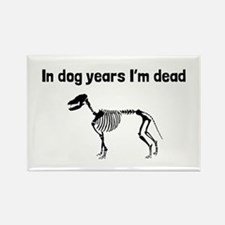 In Dog Years Im Dead Magnets