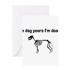 In Dog Years Im Dead Greeting Cards
