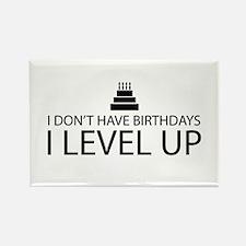 I Dont Have Birthdays I Level Up Magnets