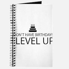 I Dont Have Birthdays I Level Up Journal