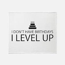 I Dont Have Birthdays I Level Up Throw Blanket
