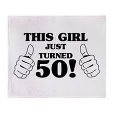 This Girl Just Turned 50! Throw Blanket