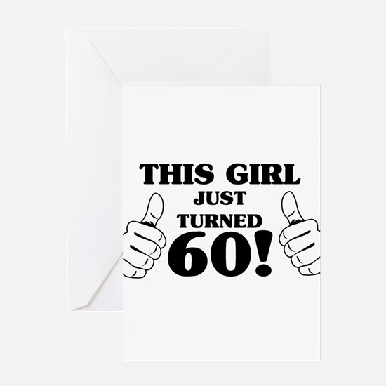 This Girl Just Turned 60! Greeting Cards