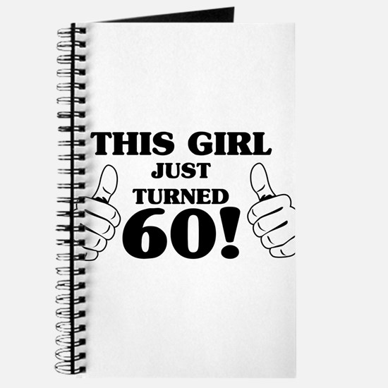 This Girl Just Turned 60! Journal