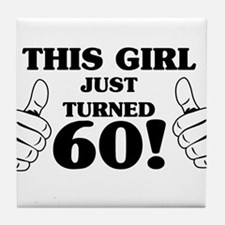 This Girl Just Turned 60! Tile Coaster