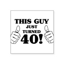 This Guy Just Turned 40! Sticker