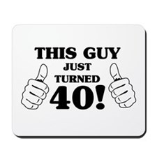 This Guy Just Turned 40! Mousepad