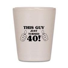 This Guy Just Turned 40! Shot Glass