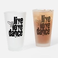 Live, Love, Dance Drinking Glass
