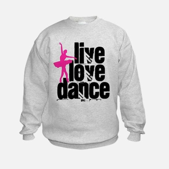 Live, Love, Dance with Ballerina Sweatshirt