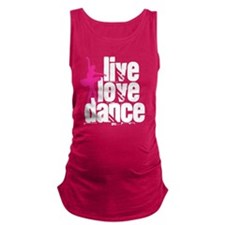 Live, Love, Dance with Ballerina Maternity Tank To
