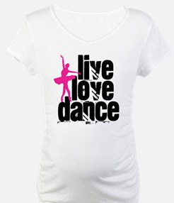 Live, Love, Dance with Ballerina Shirt