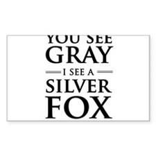 You See Gray, I See a Silver Fox Decal