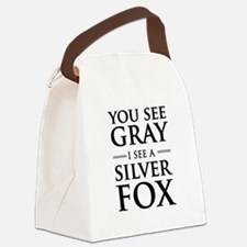 You See Gray, I See a Silver Fox Canvas Lunch Bag