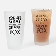 You See Gray, I See a Silver Fox Drinking Glass