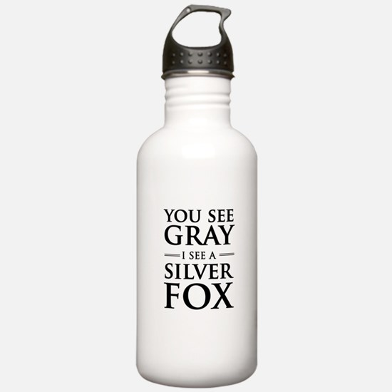 You See Gray, I See a Silver Fox Water Bottle