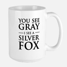 You See Gray, I See a Silver Fox Mugs