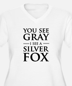 You See Gray, I See a Silver Fox Plus Size T-Shirt
