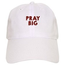 Pray Big Baseball Baseball Cap