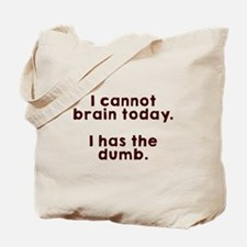 Cannot brain Tote Bag