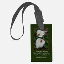 There are Always Flowers Luggage Tag