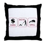 Earn. Mow. Grill. Throw Pillow