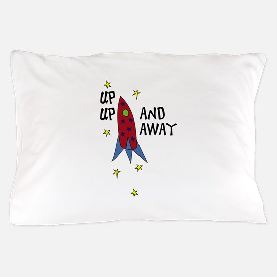 up up AND AWAY Pillow Case