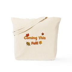Coming This Fall! Tote Bag