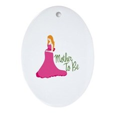 Mother To Be Ornament (Oval)