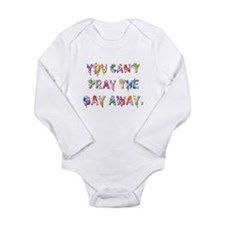 YOU CAN'T PRAY... Long Sleeve Infant Bodysuit