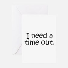 I need a time out! Greeting Cards (Pk of 10)