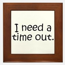 I need a time out! Framed Tile