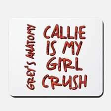 CALLIE IS MY... Mousepad