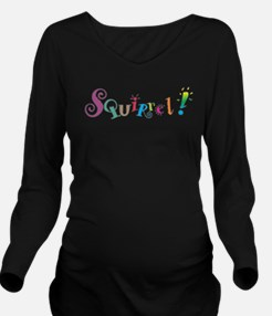 Funny Squirrel funny Long Sleeve Maternity T-Shirt