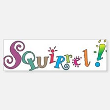 Squirrel! Bumper Bumper Bumper Sticker