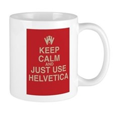 Keep Calm and Use Helvetica Mugs