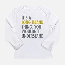 Long Island NY Thing Long Sleeve Infant T-Shirt