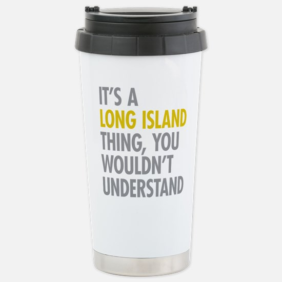 Long Island NY Thing Stainless Steel Travel Mug
