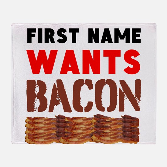 Wants Bacon Throw Blanket