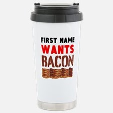 Wants Bacon Travel Mug